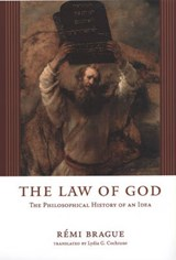 The Law of God - The Philosophical History of an Idea | R Brague |