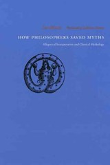 How Philosophers Saved Myths | Luc Brisson |