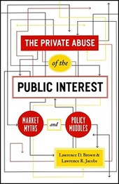 The Private Abuse of the Public Interest - Market Myths and Policy Muddles | Ld Brown |