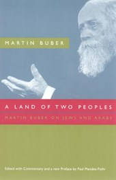 A Land of Two Peoples - Martin Buber on Jews and Arabs