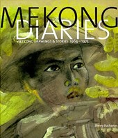Mekong Diaries - Viet Cong Drawings and Stories, 1964-1975