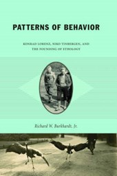 Patterns of Behavior - Konrad Lorenz, Niko Tinbergen and the Founding of Ethology