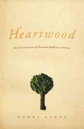 Heartwood - The First Generation of Theravada Buddhism in America
