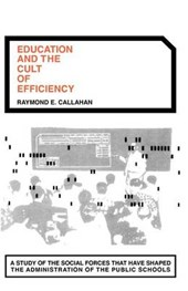 Education & the Cult of Efficiency | Callahan |