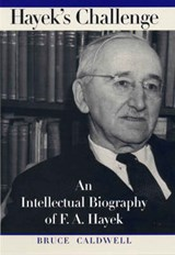 Hayek's Challenge - An Intellectual Biography of F A Hayek | Bruce Caldwell |