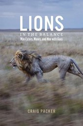Lions in the Balance - Man-Eaters, Manes, and Men with Guns