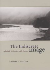 The Indiscrete Image - Infinitude and Creation of the Human | Ta Carlson |