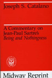 Commentary on Jean-Paul Sartre's Being & Nothingness | Catalano |