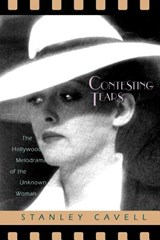 Contesting Tears - The Hollywood Melodrama of the Unknown Woman (Paper) | Stanley Cavell |
