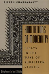 Habitations of Modernity | Dipesh Chakrabarty |