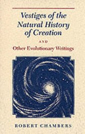 Vestiges of the Natural History of Creation & Other Evolutionary Writings (Paper) | Chambers |