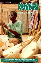 Mande Music - Traditional & Modern Music of the Maninka & Mandinka of Western Africa