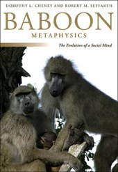 Baboon Metaphysics - The Evolution of a Social Mind | Dorothy Cheney |