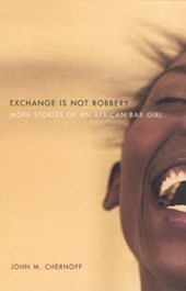 Exchange Is Not Robbery - More Stories of an African Bar Girl