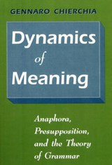 Dynamics of Meaning - Anaphora, Presumption, & the  Theory of Grammer (Paper) | G Chierchia |