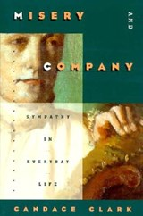 Misery & Company - Sympathy in Everyday Life (Paper) | Candace Clark |