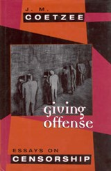 Giving Offense - Essays on Censorship | Jm Coetzee |