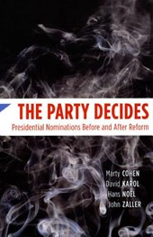 The Party Decides - Presidential Nominations Before and After Reform