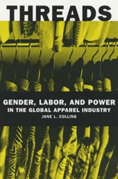 Threads - Gender, Labor and Power in the Global Apparel Industry