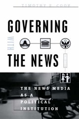 Governing with the News 2e | Timothy E Cook |