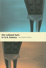 The Cultural Turn in U.S History - Past, Present, and Future | James Cook |