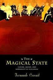 The Magical State - Nature, Money, & Modernity in Venezuela (Paper)