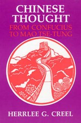 Chinese Thought  from Confucius to Mao TSE-Tung | Herrlee Glessner Creel |