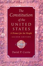 The Constitution of the United States - A Primer for the People | David Currie |