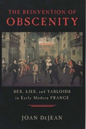 The Reinvention of Obscenity - Sex, Lies & Tabloids in Early Modern France