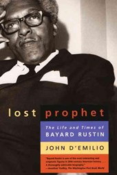 Lost Prophet - The Life and Times of Bayard Rustin