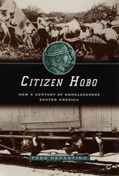 Citizen Hobo - How a Century of Homelessness Shaped America | Todd Depastino |