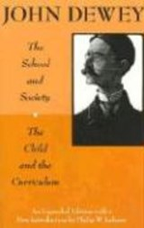 The School & Society & the Child & the Curriculum (Paper) | Dewey |