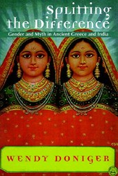 Splitting the Difference - Gender and Myth in Ancient Greece and India (Paper)