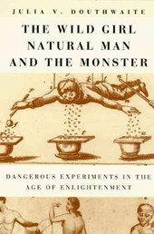 The Wild Girl, Natural Man, and the Monster | Julia V. Douthwaite |