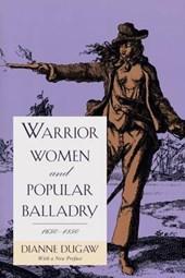 Warrior Women & Popular Balladry 1650-1850