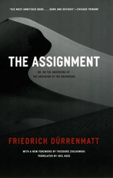 The Assignment - or, On the Oberserving of the Observer of the Observed | F Durrenmatt |