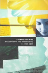 The Educated Mind - How Cognitive Tools Shape Our Understanding (Paper) | Kieran Egan |