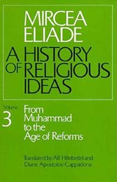 History of Religious Ideas, Volume 3 | Mircea Eliade |