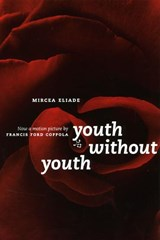 Youth Without Youth | Mircea Eliade & Mac Linscott Ricketts & Francis Ford Coppola |