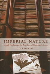 Imperial Nature - Joseph Hooker and the Practices of Victorian Science