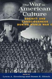 The War in American Culture - Society & Consciousness During World War II (Paper) | Lewis A Erenberg |