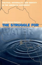 The Struggle for Water - Politics, Rationality, & Identity in the American Southwest (Paper)