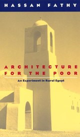Architecture for the Poor - An Experiment in Rural Egypt | Fathy |