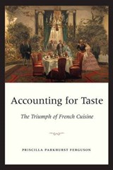 Ferguson, P: Accounting for Taste - The Triumph of French Cu | Priscilla Parkhurst Ferguson |