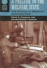 A Prelude to the Welfare State - The Origins of Workers' Compensation | Price V Fishback |