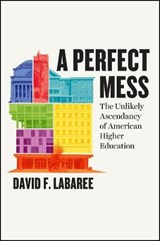 A Perfect Mess | David F. Labaree |