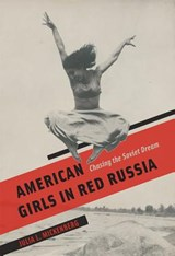 American girls in red russia | Julia L. Mickenberg |