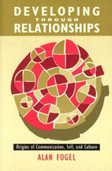 Developing Through Relationships | Alan Fogel |