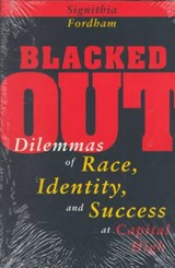 Blacked Out - Dilemmas of Race, Identity, & Success at Capital High (Paper) | Signithia Fordham |