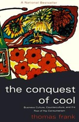The Conquest of Cool | Thomas Frank |